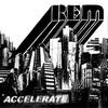 R_e_m___accelerate
